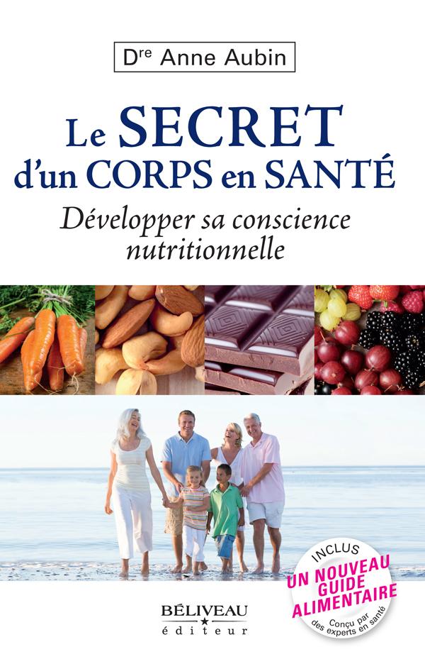 Le secret d'un corps en santé : Développer sa conscience nutritionnelle